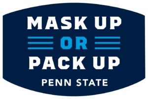 Mask Up or Pack Up Penn State